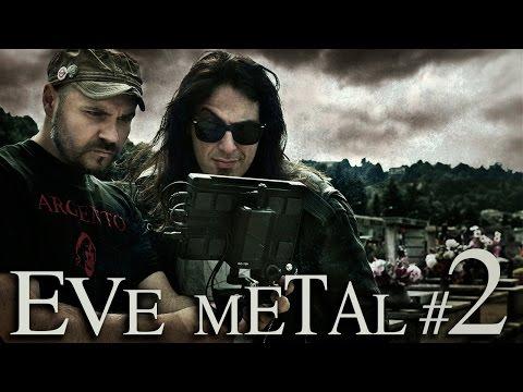 EVE METAL Ep. #2 : L'insostenibile leggerezza del Metallo