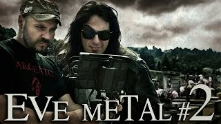 EVE METAL Ep. #2 : L