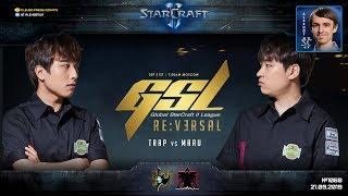 GSL CodeS PLAYOFF: Полуфинал Trap (P) vs Maru (T) - Global StarCraft II League 2019 Season 3