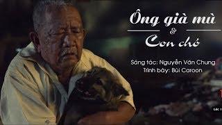 Ông Già Mù Và C๐n Chó I Nguyễn Văn Chขng I Bùi Caŗoon (OST KẺ TRỘM CHÓ OFFICIAL) | Ngụy Mİnh Khang