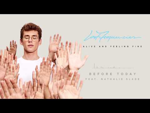 Lost Frequencies - Before Today (feat. Nathalie Slade)