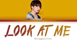 BTS Jungkook -  Look at me ( Lyrics )
