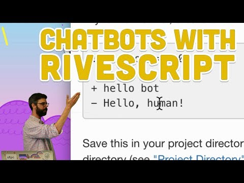 10.2: Chatbots with RiveScript - Programming with Text