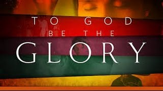 to god be the glory upbeat and modern version
