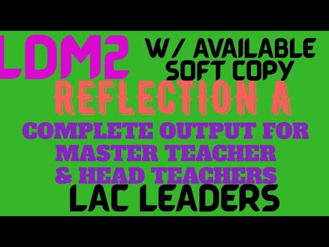 Download LDM2 REFLECTION A FOR LAC LEADERS//MASTER TEACHERS & HEAD TEACHERS COMPLETE OUTPUT