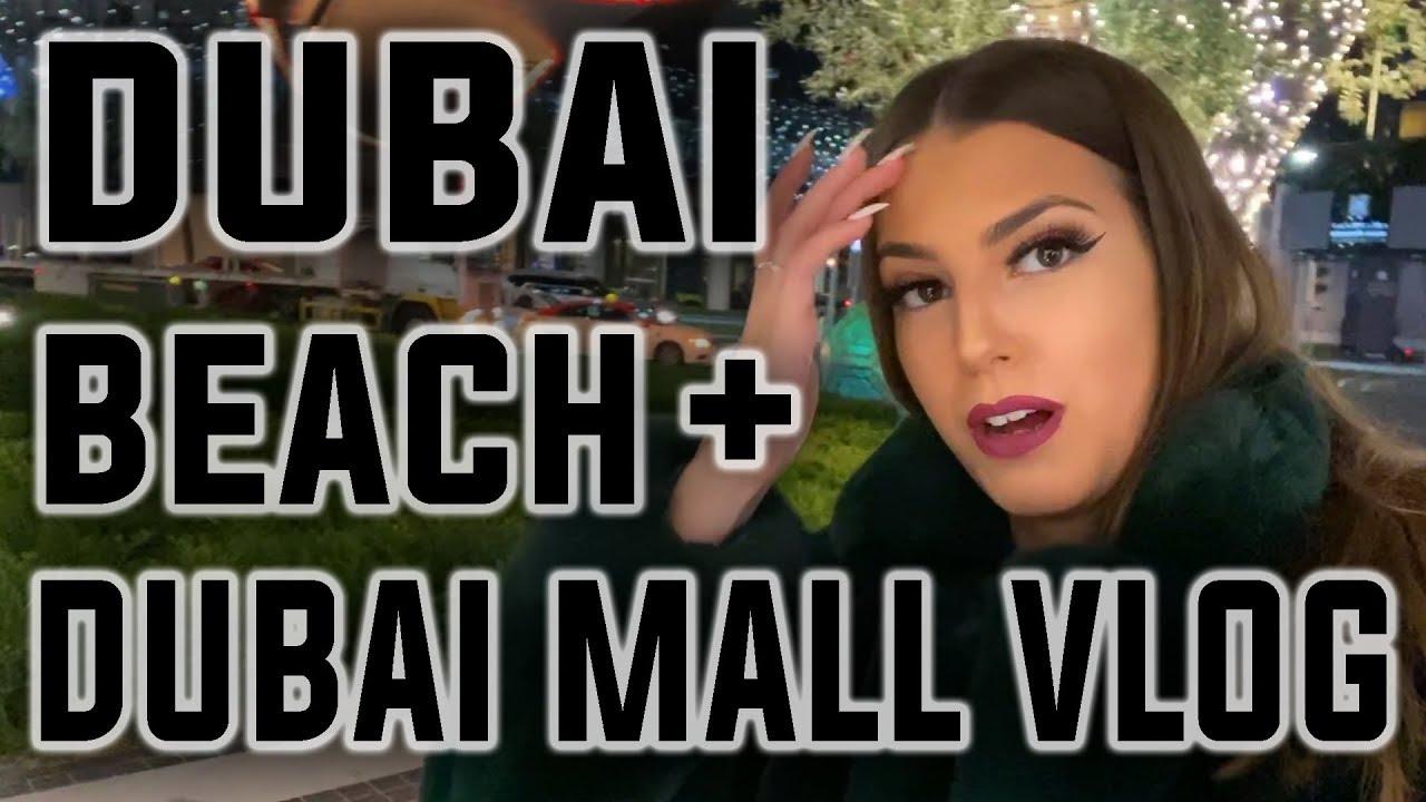 Dubai | JBR Beach & Dubai Mall | VLOG