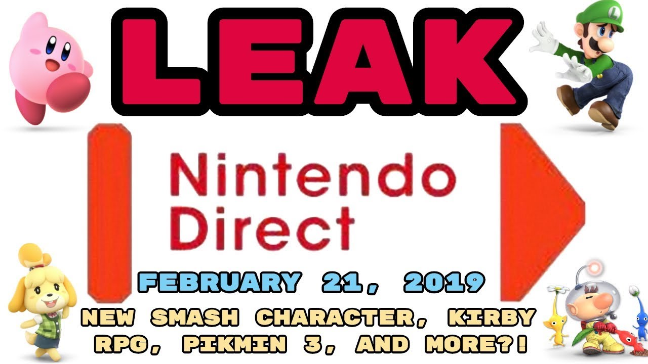Leaked Nintendo Direct February 21 2019 New Smash Character Kirby Rpg Pikmin 4 And More Youtube