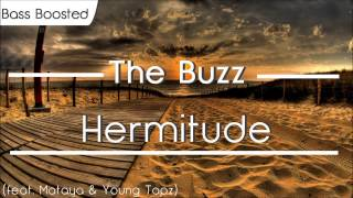 Hermitude - The Buzz [BASS BOOSTED]