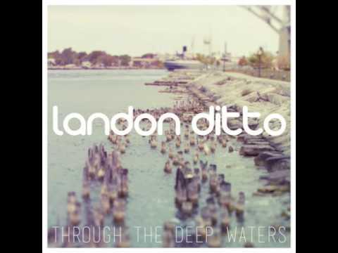 Isaiah 43 - Landon Ditto, Through the Deep Waters