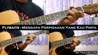 Baixar Flybaits - Mengapa Perpisahan Yang Kau Pinta (Instrumental/Full Acoustic/Guitar Cover)