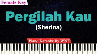 Sherina - Pergilah Kau Karaoke Piano (Female Key)