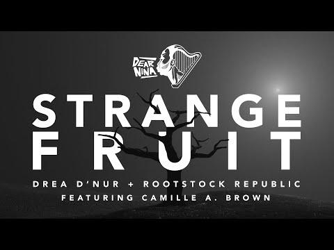 Strange Fruit feat. Camille A. Brown [Drea d'Nur + Rootstock Republic]