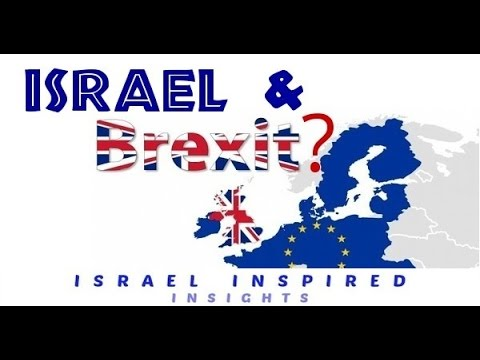 BREXIT: The Fall of Europe & The Rise of Israel?
