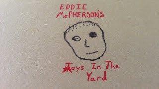 Eddie McPherson's Toys In The Yard (Happy Ghog Day Everybody)