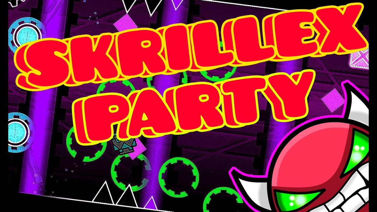 skrillex party ll geometry dash ll skrillex party ll by skrillex party ll geometry dash 1 9 ll skrillex party ll by nether