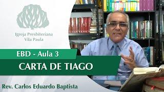 "Escola Dominical | Aula 3 | Tg 1:12-18 | Série ""Tiago"" | Pr Carlos Eduardo Baptista | IPVP"
