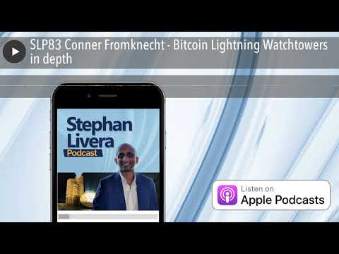 SLP83 Conner Fromknecht - Bitcoin Lightning Watchtowers In Depth