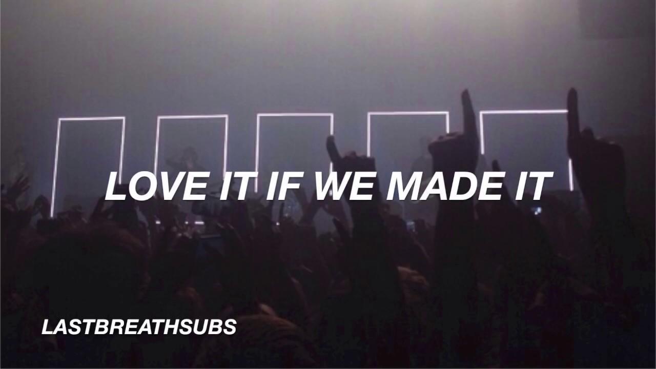 """Resultado de imagen para """"Love It If We Made It"""""""