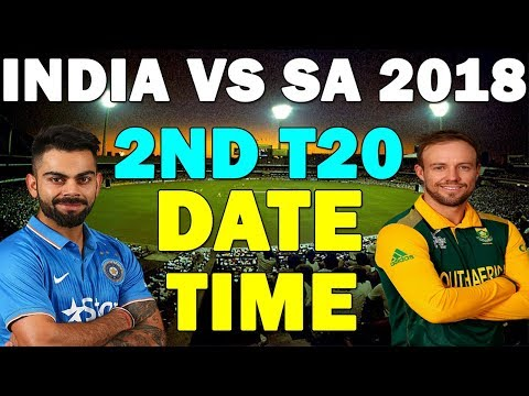 India Vs South Africa 2ND T20 Match 2018 DATE & TIME