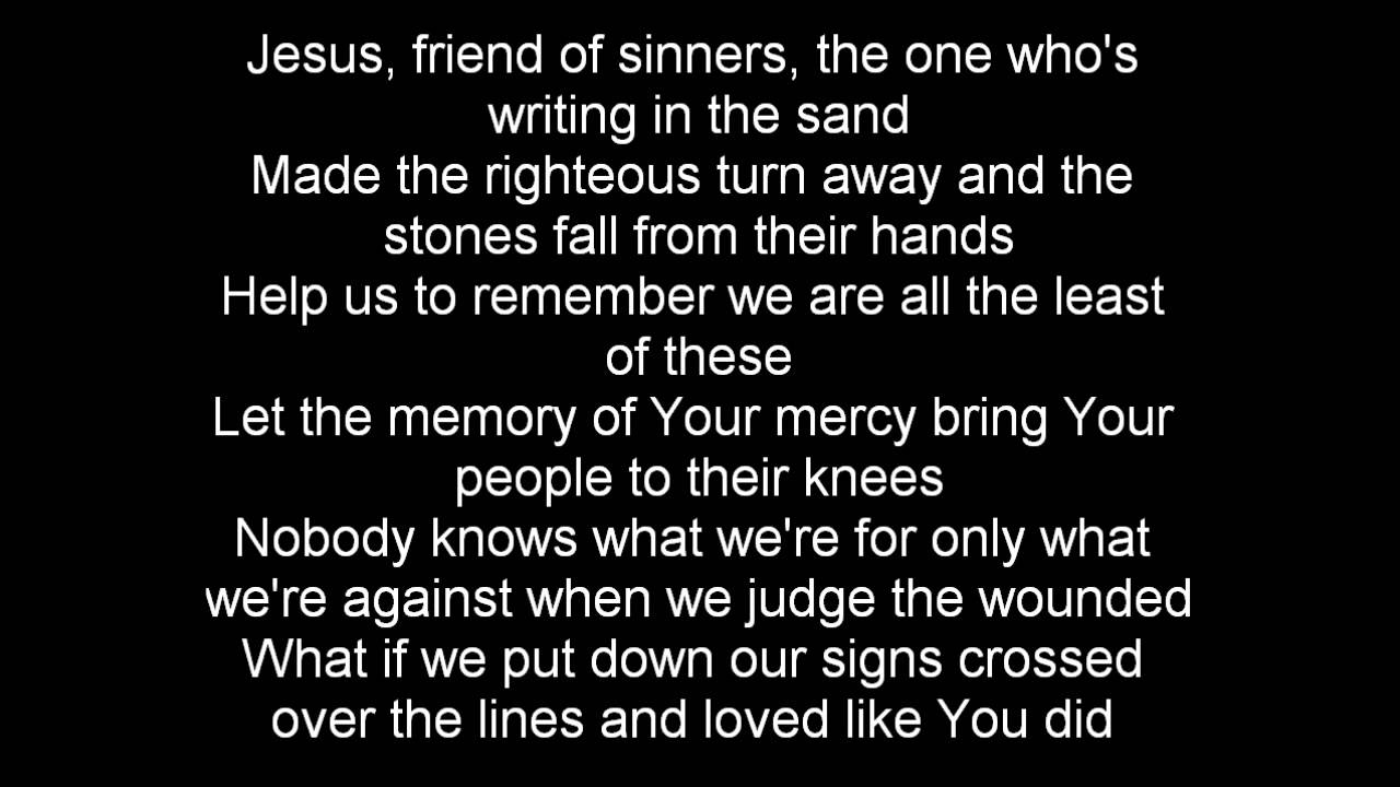 Jesus, Friend of Sinners - Casting Crowns - YouTube