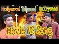 Movie VS Song    Hollywood, Tollywood,Dollywood   Bangla New Funny Video 2018