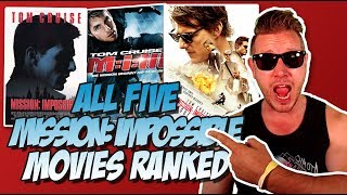 All 5 Mission: Impossible Movies Ranked From Worst to Best