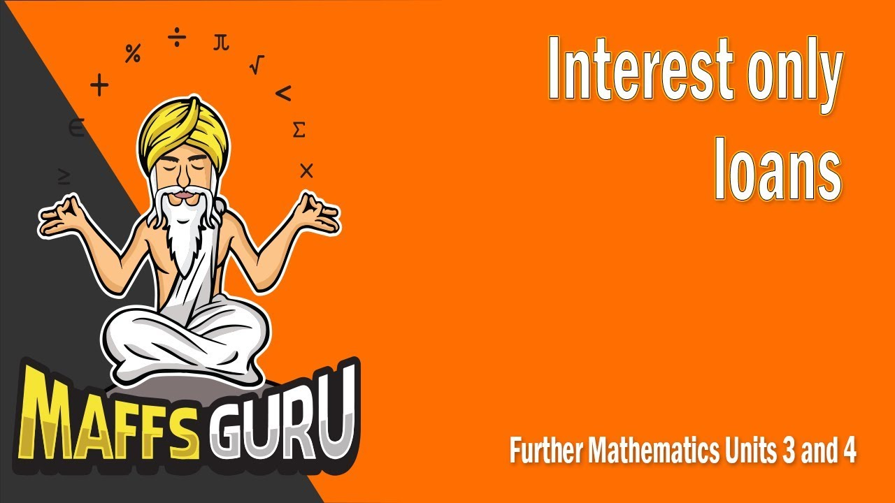 3 Year Loans >> Interest Only Loans Further 3 And 4 Year 12 Maths Maffsguru
