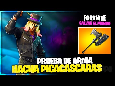 HACHA PICACASCARAS - PRUEBA DE ARMA - FORTNITE SALVAR EL MUNDO