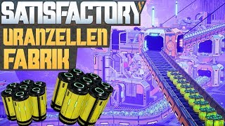 SATISFACTORY URANZELLEN FABRIK Satisfactory Deutsch German Gameplay #225