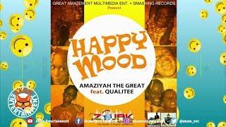 Amaziyah The Great, NyAjani feat Quali Tee - Happy Mood - November 2018