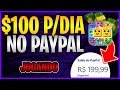 GANHE $100 POR DIA NO PAYPAL JOGANDO POUCOS MINUTOS NESSE APP - Como Ganhar Dinheiro Na Internet