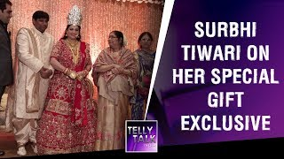 Surbhi Tiwari on her SPECIAL welcome gift by her Mother-in-Law | EXCLUSIVE