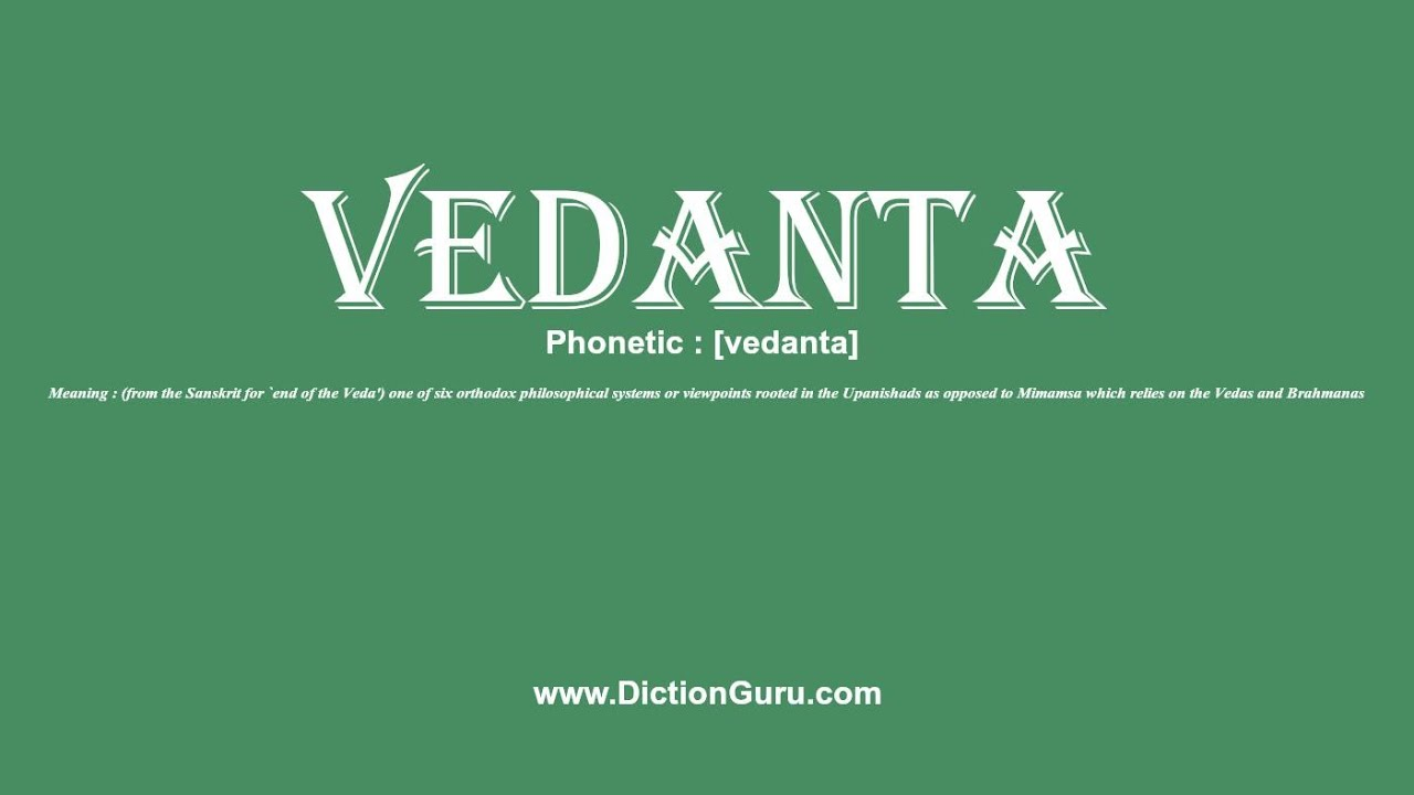 How to Pronounce vedanta with Meaning, Phonetic, Synonyms and Sentence  Examples