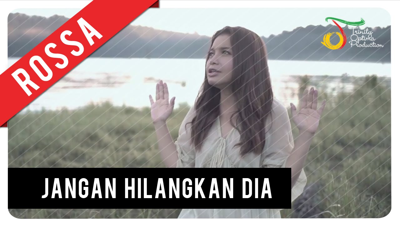 rossa-jangan-hilangkan-dia-ost-ily-from-38000-ft-official-video-clip-trinity-optima-production