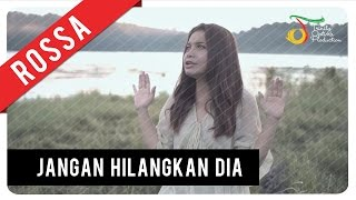 Rossa Jangan Hilangkan Dia Ost Ily From 38.000 Ft  Official Video Clip