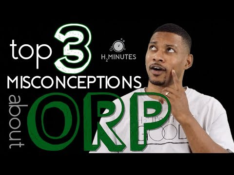 Top 3 ORP Misconceptions