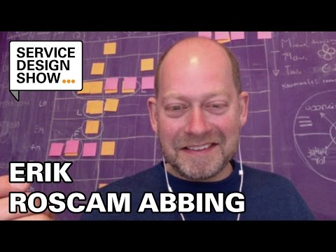 Design better services through experience prototyping / Erik Roscam Abbing / Episode #4