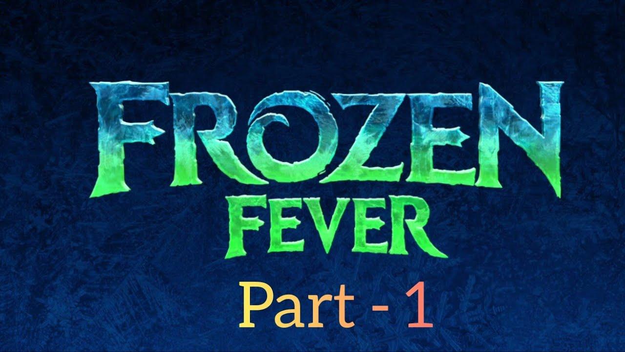 Download Frozen Fever (2015) | Part - 1 |