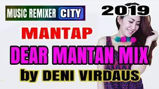DEAR MANTAN (imey mey) REMIX TERBARU 2019 by DENI VIRDAUS ASIK FULL PARTY