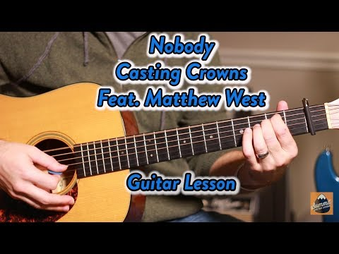 Nobody Lesson--Casting Crowns--Matthew West--Guitar Lesson