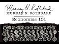 Economics 101 (Lecture 1: Demand and Supply, Consumer Goods, Prices & Exchange) Murray N. Rothbard