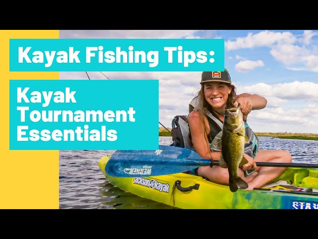 Kayak Fishing Tournament Essentials