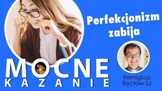 Perfekcjonizm zabija - Remigiusz Recław SJ - kazanie