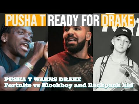 Pusha T READY for Drake 'Fallback or its a Surgical Summer'! Blockboy JB Backpack Kid FORTNITE