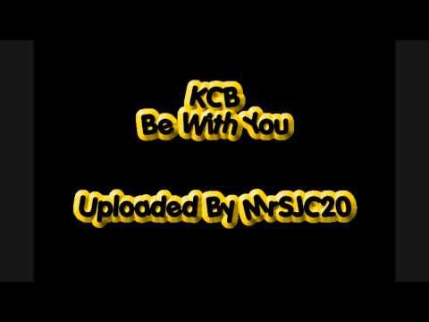 KCB - Be With You