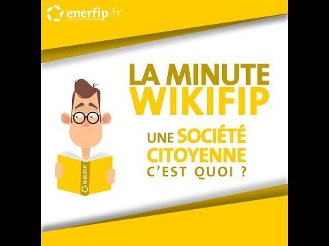 LA MINUTE WIKIFIP - Une société citoyenne, c'est quoi ?