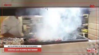 Ukrayna Dash Kebap Restaurant - Elektrostatik Filtre Uygulaması Video