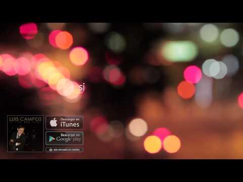 La Vida Que Elegí - Luis Campos [Audio Oficial]