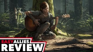 The Last of Us Part II - Easy Allies Review (Video Game Video Review)