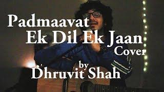 Padmaavat: Ek Dil Ek Jaan | Dhruvit Shah | Guitar Cover | Shivam Pathak | Sanjay Leela Bhansali
